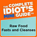 The Complete Idiot s Mini Guide to Raw Food Fasts and Cleanses