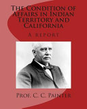 The Condition of Affairs in Indian Territory and California