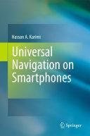 Universal Navigation on Smartphones
