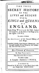 The True Secret History of the Lives and Reigns of All the Kings and Queens of England ebook
