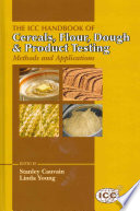 """The ICC Handbook of Cereals, Flour, Dough & Product Testing: Methods and Applications"" by Stanley P. Cauvain, Linda S. Young"