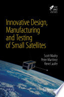 Innovative Design  Manufacturing and Testing of Small Satellites