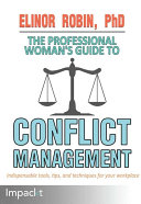 The Professional Woman's Guide to Conflict Management Book