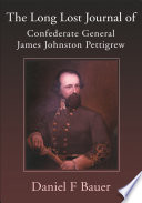 The Long Lost Journal of Confederate General James Johnston Pettigrew Pdf/ePub eBook