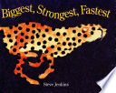 Biggest  Strongest  Fastest