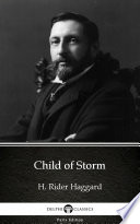 Child of Storm by H. Rider Haggard - Delphi Classics (Illustrated)