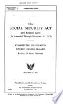 The Social Security Act And Related Laws As Amended Through December 31 1976
