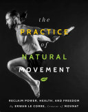 Pdf The Practice of Natural Movement