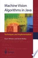 Machine Vision Algorithms in Java Book