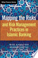 Mapping The Risks And Risk Management Practices In Islamic Banking
