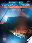 First 50 Classical Pieces You Should Play On The Piano PDF