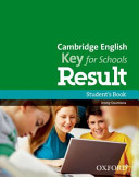 Cambridge English  Key for Schools Result  Student s Book