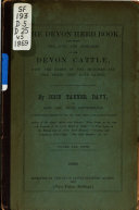 Davy s Devon Herd Book Containing the Ages and Pedigrees of Pure Bred Devon Cattle with Supplemental Register and Dual purpose Section