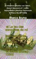5 interviews (Franka van Offern, Robert Meysson) et 1 conte-improvisation (Maxime Demonsais et Marco Bruna 13300)