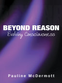 Beyond Reason: Evolving Consciousness