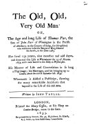 The old, old, very old man: or, The age and long life of Thomas Par. Re-pr. [in type facs.].