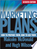 """Marketing Plans: How to Prepare Them, How to Use Them"" by Malcolm McDonald, Hugh Wilson"