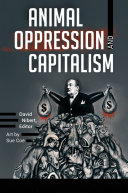 Animal Oppression and Capitalism  2 volumes