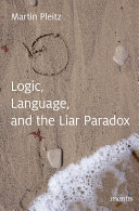 Logic, Language, and the Liar Paradox