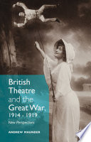 British Theatre and the Great War  1914   1919