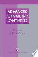 Advanced Asymmetric Synthesis