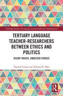 Tertiary Language Teacher Researchers Between Ethics and Politics