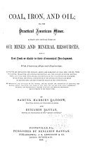 Coal, Iron, and Oil, Or, The Practical American Miner