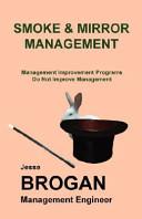 Smoke and Mirror Management