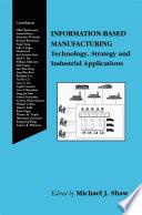 Information Based Manufacturing