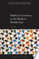 Rabbinic Creativity in the Modern Middle East Book
