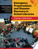 Emergency Preparedness and Disaster Recovery in School Libraries  Creating a Safe Haven Book