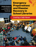 Emergency Preparedness and Disaster Recovery in School Libraries  Creating a Safe Haven