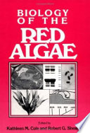"""Biology of the Red Algae"" by Cole, Kathleen M. Cole, Robert G. Sheath"