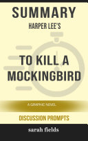 Summary  Harper Lee s To Kill a Mockingbird  A Graphic Novel