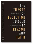 The Theory Of Evolution Judged By Reason And Faith