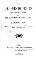 Les pecheurs de perles, opera en 3 actes par E. Cormon (pseud.) et Michel Carre