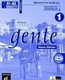 Gente : kommunikatives Spanischlehrwerk mit handlungsorientiertem Ansatz. 1 : Arbeitsbuch : A1-A2, Spanisch für Anfänger