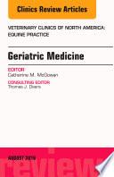 Geriatric Medicine  An Issue of Veterinary Clinics of North America  Equine Practice  E Book Book