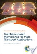Graphene based Membranes for Mass Transport Applications