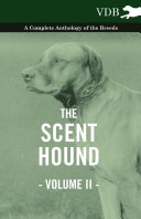 The Scent Hound Vol. II. - A Complete Anthology of the Breeds Pdf/ePub eBook