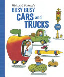 Richard Scarry s Busy Busy Cars and Trucks Book PDF
