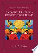Diálogos culturales en la literatura iberoamericana  : Actas del XXXIX Congreso del Instituto Internacional de Literatura Iberoamericana