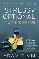 Stress Is Optional  How to Kick the Habit