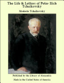 The Life & Letters of Peter Ilich Tchaikovsky [Pdf/ePub] eBook