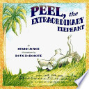 Peel, the Extraordinary Elephant