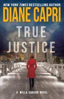 True Justice: A Judge Willa Carson Mystery [Pdf/ePub] eBook