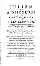 Julian or, A Discourse concerning the Earthquake and Firey Eruption which defeated that Emperor ́s attempt to rebuild the Temple at Jerusalem...