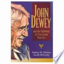John Dewey And The Challenge Of Classroom Practice