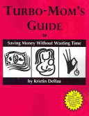 Turbo Mom s Guide to Saving Money Without Wasting Time