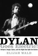 Dylan Goes Electric! [Pdf/ePub] eBook